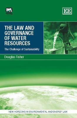 Law and Governance of Water Resources: The Challenge of Sustainability