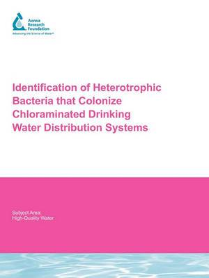 Identification of Heterotrophic Bacteria That Colonize Chloraminated Drinking Water Distribution Systems