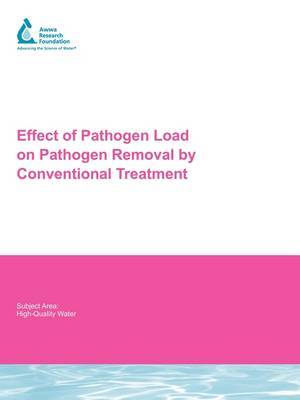Effect of Pathogen Load on Pathogen Removal by Conventional Treatment: AwwaRF Report 91221