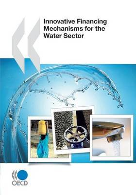Innovative Financing Mechanisms for the Water Sector