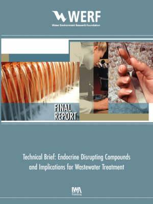 Technical Brief: Endocrine Disrupting Chemicals and Implications for Wastewater Treatment