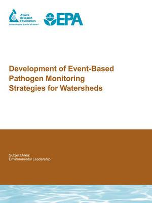 Development of Event-Based Pathogen Monitoring Strategies for Watersheds