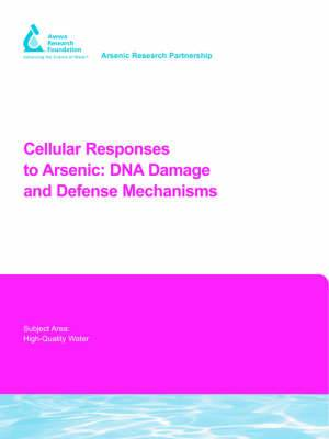 Cellular Responses to Arsenic: DNA Damage and Defense Mechanisms