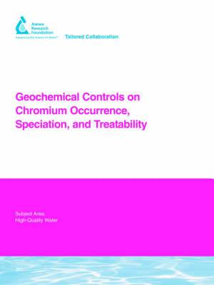Geochemical Controls on Chromium Occurrence, Speciation, and Treatability