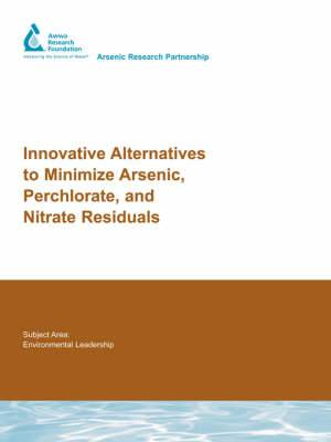 Innovative Alternatives to Minimize Arsenic, Perchlorate, and Nitrate Residuals