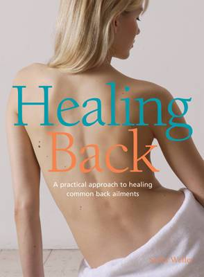 Healing Back: A Practical Approach to Healing Common Back Ailments