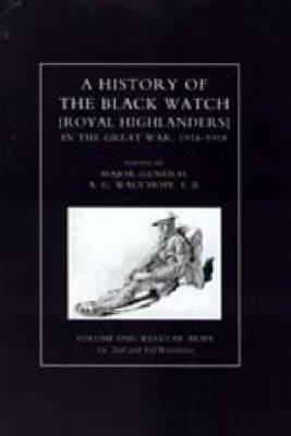 History of the Black Watch in the Great War: v. 1-3