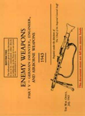 Enemy Weapons: German Infantry, Engineer and Airborne Weapons