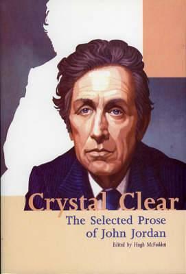 Crystal Clear: The Selected Prose of John Jordan