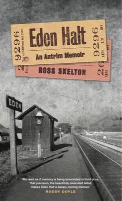 Eden Halt: An Antrim Memoir