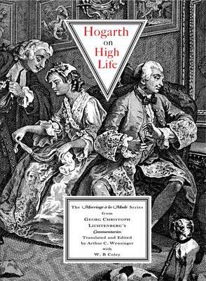 Hogarth on High Life: The Marriage a La Mode Series from Georg Christoph Lichtenberg's Commentaries