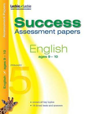 9-10 English Assessment Success Papers: 9-10 years, levels 3-5