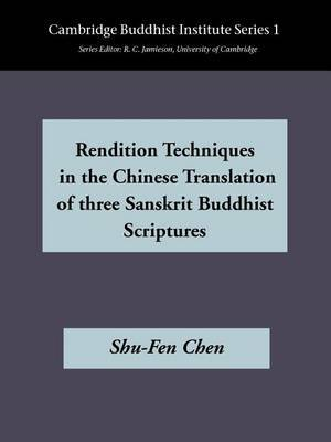 Rendition Techniques in the Chinese Tradition of Three Sanskrit Buddhist Scriptures