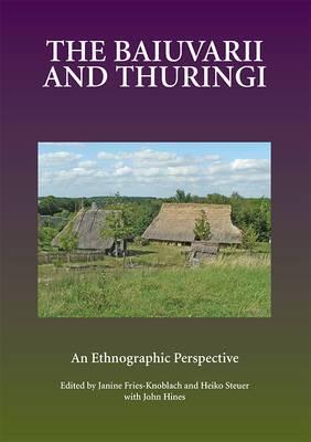 The Baiuvarii and Thuringi: An Ethnographic Perspective