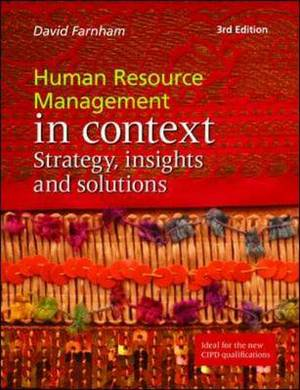 Human Resource Management in Context: Strategy, Insights and Solutions