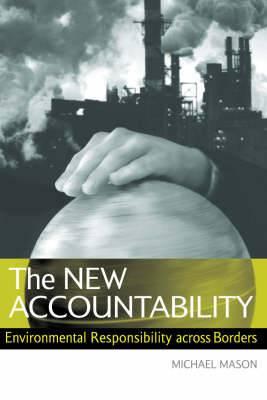The New Accountability: Environmental Responsibility Across Borders