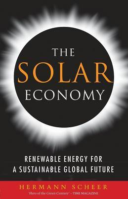 The Solar Economy: Renewable Energy for a Sustainable Global Future
