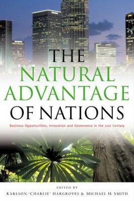 The Natural Advantage of Nations: Business Opportunities, Innovations and Governance in the 21st Century