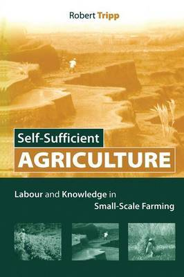 Self-sufficient Agriculture: Labour and Knowledge in Small-scale Farming
