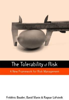 The Tolerability of Risk: A New Framework for Risk Management