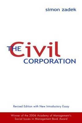 The Civil Corporation: The New Economy of Corporate Citizenship