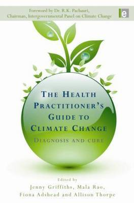 The Health Practitioner's Guide to Climate Change: Diagnosis and Cure