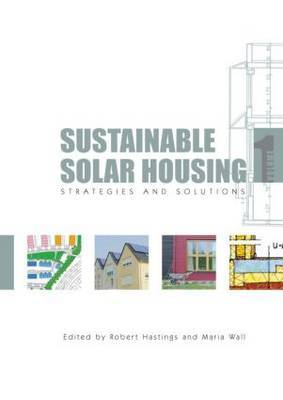 Sustainable Solar Housing: Volume 1: Strategies and Solutions
