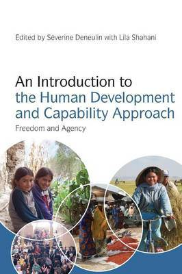 An Introduction to the Human Development and Capability Approach: Freedom and Agency