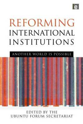Reforming International Institutions: Another World is Possible