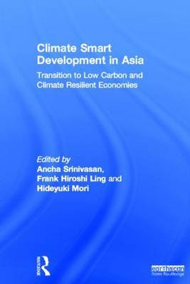 Climate Smart Development in Asia: Transition to Low Carbon and Climate Resilient Economies