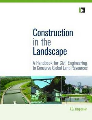 Construction in the Landscape: A Handbook for Civil Engineering to Conserve Global Land Resources