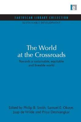 World at the Crossroads: Towards a Sustainable, Equitable and Liveable World