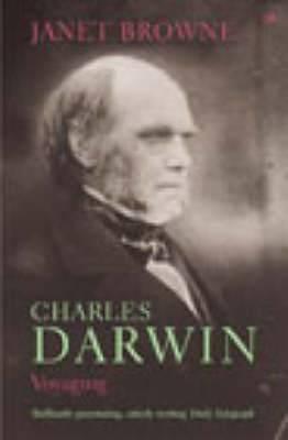 Charles Darwin: Voyaging: Volume 1 of a Biography