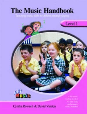 The Music Handbook: Teaching Music Skills to Children Through Singing: Level 1