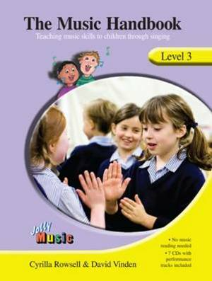 The Music Handbook - Level 3 (inc 7 Audio CDs): Teaching Music Skills to Children Through Singing