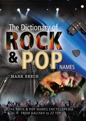 The Dictionary of Rock and Pop Names: Why Were They Called That? From  Aaliyah  to  ZZ Top