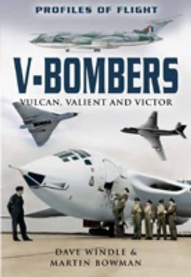 V Bombers: Vulcan, Valiant and Victor