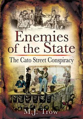 Enemies of the State: The Cato Street Conspiracy