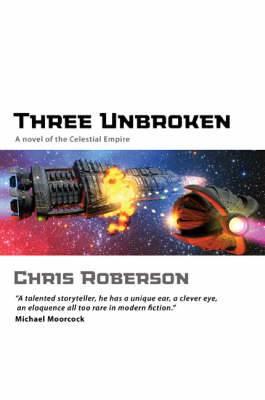 Three Unbroken: A Novel of the Celestial Empire