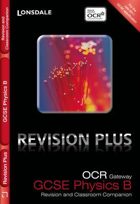 OCR Gateway Physics B: Revision and Classroom Companion