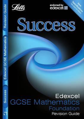 Letts GCSE Success: Edexcel Maths - Foundation Tier: Revision Guide