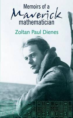 Memoirs of a Maverick Mathematician