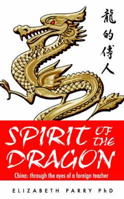 Spirit of the Dragon, China: Through the Eyes of a Foreign Teacher