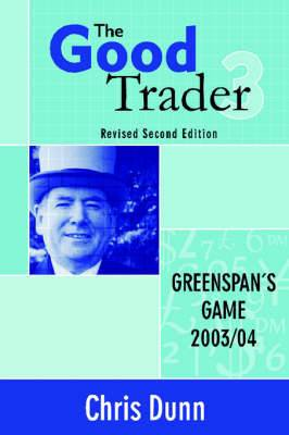 The Good Trader III: Greenspan's Game: 2003-2004: 2003-2004
