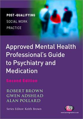 The Approved Mental Health Professional's Guide to Psychiatry and Medication