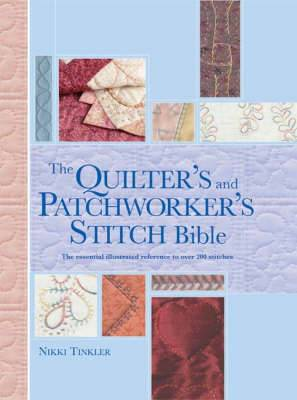 The Patchworker's and Quilter's Stitch Bible