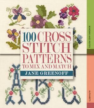 100 Cross Stitch Patterns to Mix and Match