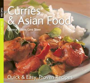 Curries and Asian Food: Quick & Easy, Proven Recipes