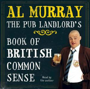 Al Murray: The Pub Landlord's Book of British Common Sense