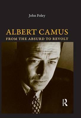 Albert Camus: From the Absurd to Revolt